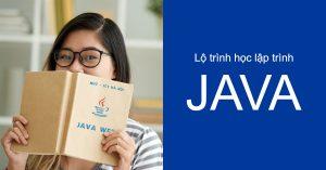 Lộ Trình Học Lập Trình Java Web Mà Bạn Cần Biết